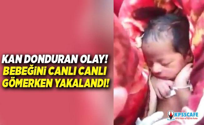 Kan donduran olay! Bebeğini canlı canlı gömerken yakalandı!