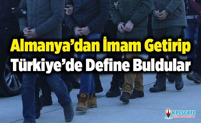 Almanya'dan İmam Getirip Türkiye'de Define Buldular