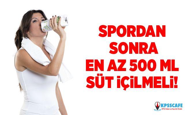 Spordan sonra en az 500 ml süt içilmeli!