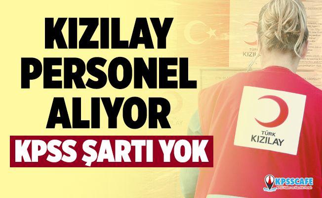 Kızılay KPSS'siz Personel Alım İlanı Yayınladı! İşte Başvuru Şartları...