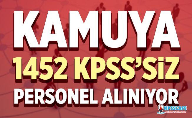 Kamuya KPSS'siz 1452 Personel Alınıyor! İşte Alım Yapan Kurumlar ve Şartlar...