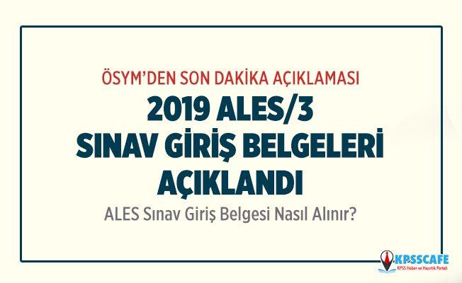 ÖSYM Duyurdu: 2019-ALES/3 Sınava Giriş Belgeleri Açıklandı