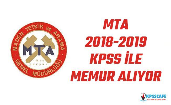 MTA 2018-2019 KPSS puanı ile memur alımı yapacak! İşte Başvuru Şartları...