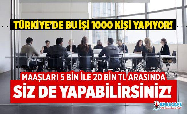 Türkiye'de sadece bin kişi bu işi yapıyor! Maaşı ise 5 bin ile 20 bin arasında değişiyor