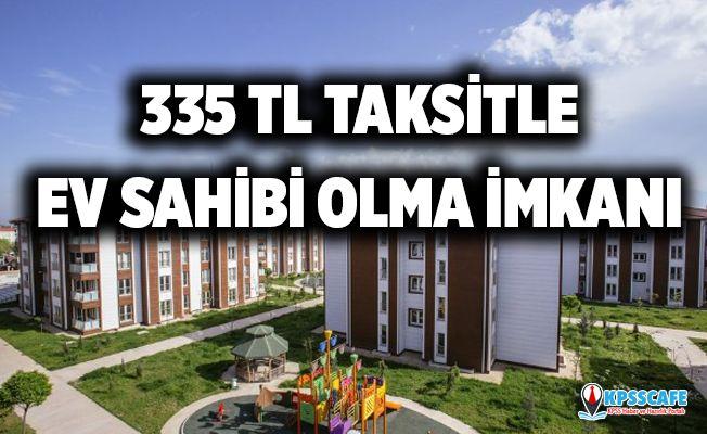 Büyük fırsat! 335 TL taksitle ev sahibi olabilirsiniz