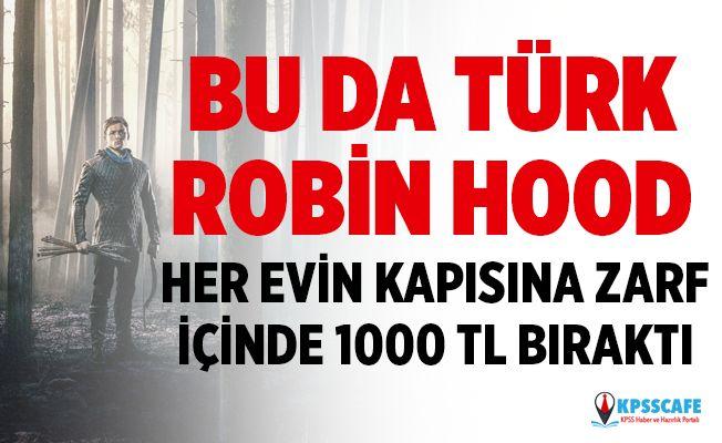 Bu da Türk Robin Hood! Her Evin Kapısına Zarf İçinde 1000 TL Bırakıldı!