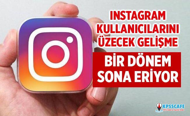Instagram Kullanıcılarını Üzecek Gelişme! Instagram'da bir dönem sona eriyor!