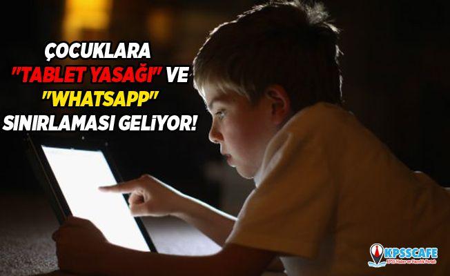 """Çocuklara """"tablet yasağı"""" ve """"Whatsapp"""" sınırlaması geliyor!"""