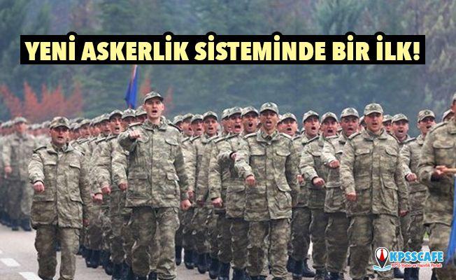 Yeni askerlik sisteminde bir ilk!
