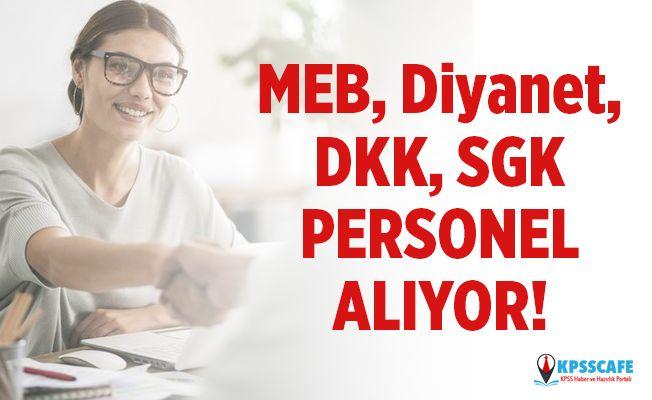 2019 MEB, Diyanet, DKK, SGK personel alımı başvuru şartları neler?