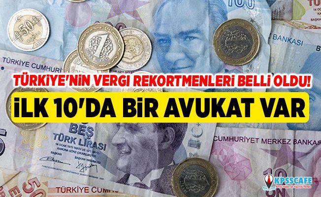 Türkiye'nin vergi rekortmenleri belli oldu! İlk 10'da bir avukat var