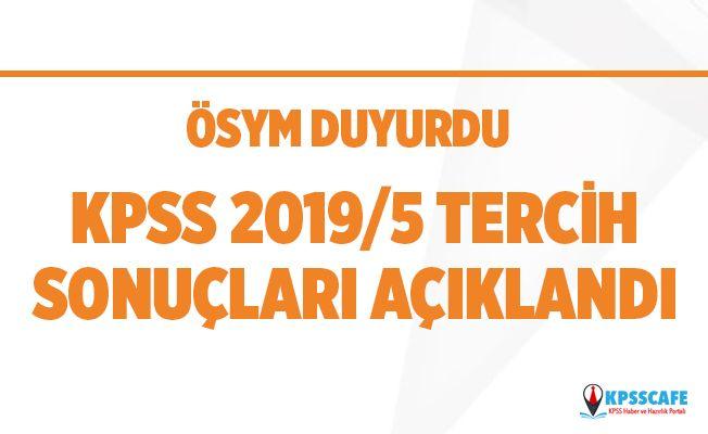 KPSS 2019/5 Tercih Sonuçları Açıklandı!