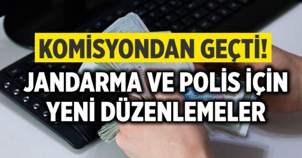 Komisyondan Geçti! Jandarma ve Polis İçin Düzenleme!