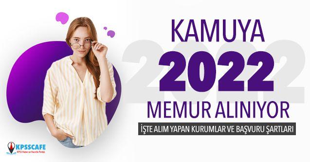 Kamuya 2022 Memur Alınıyor! İşte Alım Yapan Kurumlar ve Başvuru Şartları...