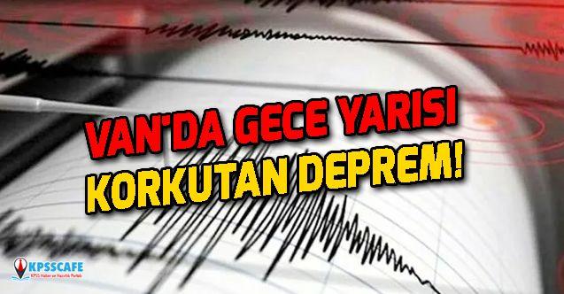 Van'da Gece Yarısı Korkutan Deprem!