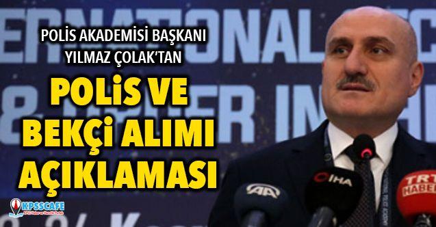 Polis Akademisi Başkanı'ndan Polis ve Bekçi Alımı Açıklaması