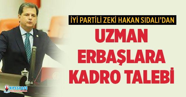İYİ Partili Zeki Hakan SIDALI; Uzman Erbaşlar Hak Ettikleri Değeri Görmüyor!