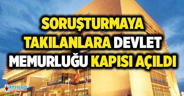 Güvenlik Soruşturmasına Takılanlara Devlet Memurluğu Kapısı Açıldı!