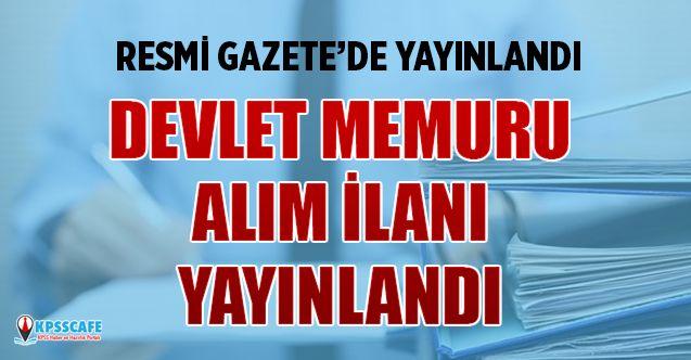 Resmi Gazete'de Devlet Memuru Alım İlanı Yayınlandı! İşte Boş Kadrolar...