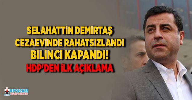 Selahattin Demirtaş cezaevinde rahatsızlandı nefes alamadı bilinci kapandı! HDP'den ilk açıklama