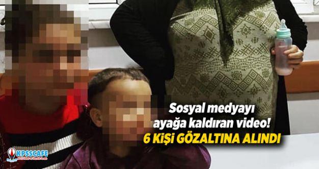 Sosyal medyayı ayağa kaldıran video! 6 kişi gözaltına alındı