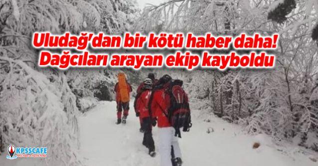 Uludağ'dan bir kötü haber daha! Dağcıları arayan ekip kayboldu