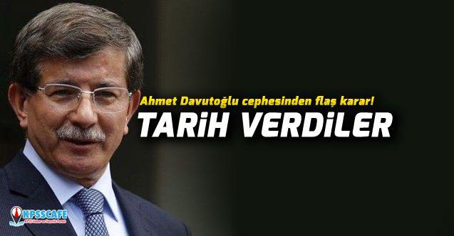 Ahmet Davutoğlu cephesinden flaş karar! Tarih verdiler