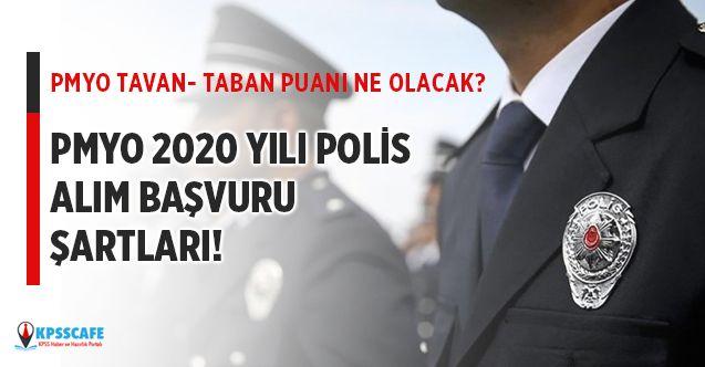 PMYO 2020 yılı lise mezunu polis alımı şartları! PMYO taban tavan puanı ne olacak?