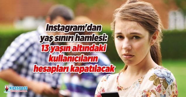 Instagram'dan yaş sınırı hamlesi: 13 yaşın altındaki kullanıcıların hesapları kapatılacak