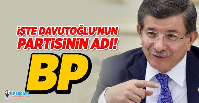 İşte Davutoğlu'nun Partisinin Adı!