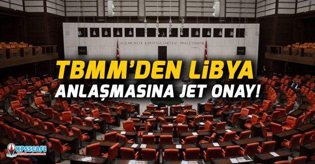 TBMM'den Libya anlaşmasına jet onay!