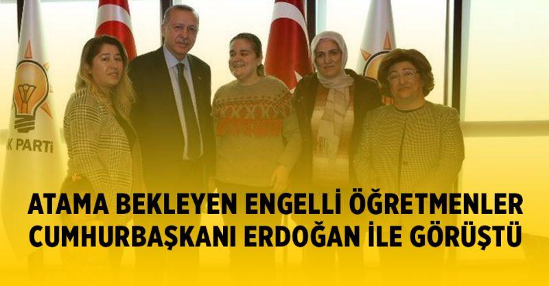 Atama Bekleyen Engelli Öğretmenler Cumhurbaşkanı Erdoğan'la Görüştü!
