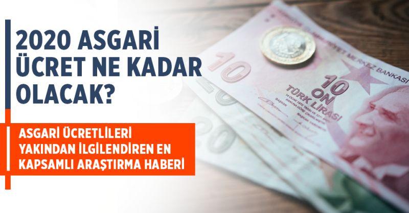 2020 Asgari Ücret Ne Kadar Olacak? 2020 Asgari Ücret Tahmini