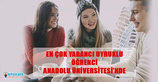 En Çok Yabancı Uyruklu Öğrenci Anadolu Üniversitesi'inde!