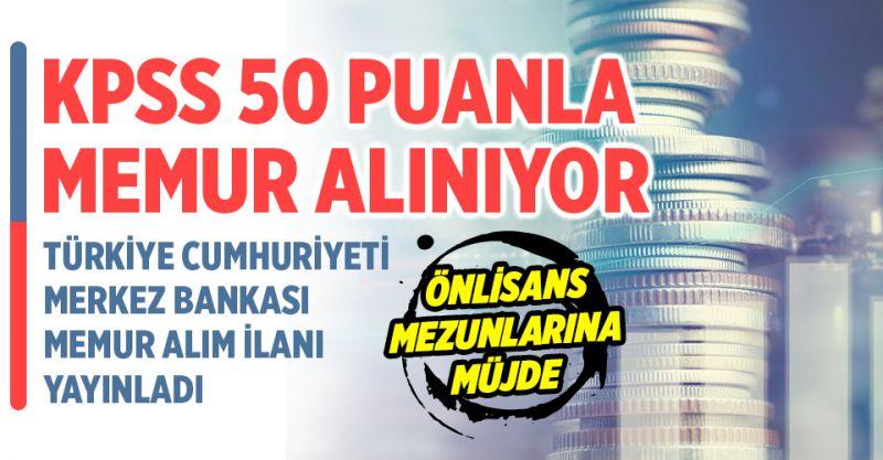 Merkez Bankası Önlisans Mezunu KPSS 50 Puanla Memur Alıyor! İşte Başvuru Şartları...