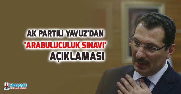 AK Partili Yavuz'dan 'Arabuluculuk sınavı' açıklaması