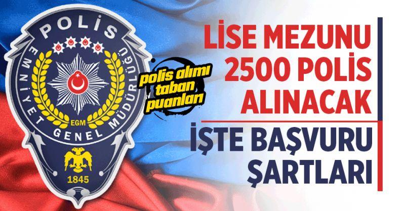 PMYO 2020 yılı lise mezunu 2500 polis alımı başvuru şartları nedir? 2020 PMYO Taban Puanı Nedir?