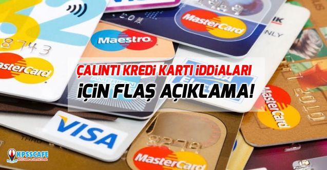 Çalıntı kredi kartı iddiaları için flaş açıklama!