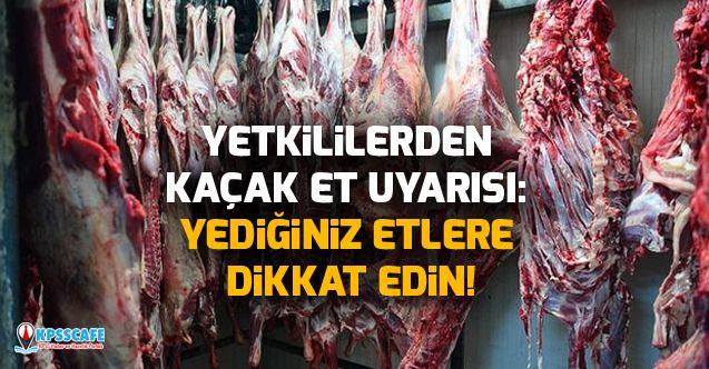 Yetkililerden Kaçak Et Uyarısı: Yediğiniz Etlere Dikkat Edin!