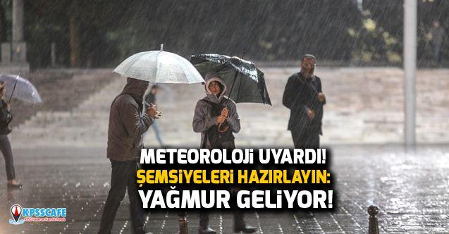 Meteoroloji uyardı! Şemsiyeleri hazırlayın: Yağmur geliyor!