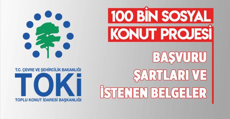 100 Bin Sosyal Konut Projesi Başvuru Şartları ve İstenen Belgeler!