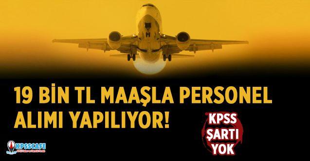 Sivil Havacılık Genel Müdürlüğü KPSS'siz 19 Bin TL Maaşla Personel Alıyor!