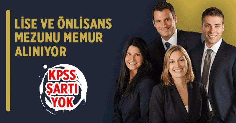 KPSS'siz Lise ve Önlisans Mezunu Personel Alınıyor! İşte KPSS'siz memur alımları...