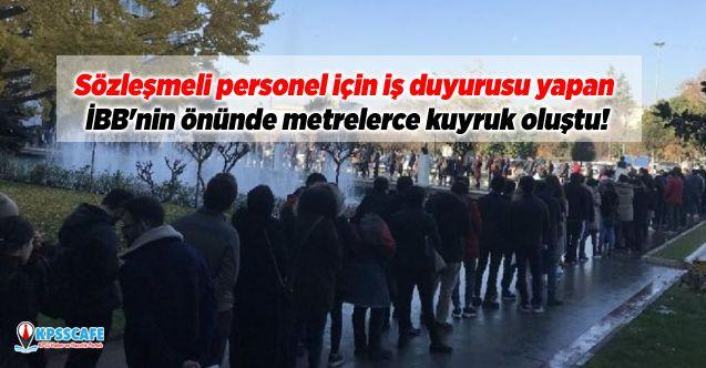 Sözleşmeli personel için iş duyurusu yapan İBB'nin önünde metrelerce kuyruk oluştu!