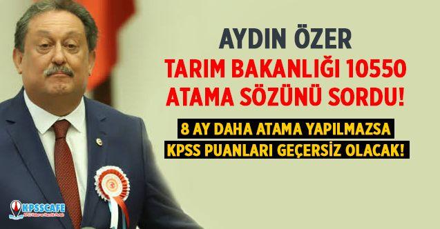 Aydın Özer, Tarım Bakanlığı 10550 Atama Sorununu Meclise Taşıdı!