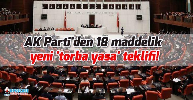 AK Parti'den 18 maddelik yeni 'torba yasa' teklifi!