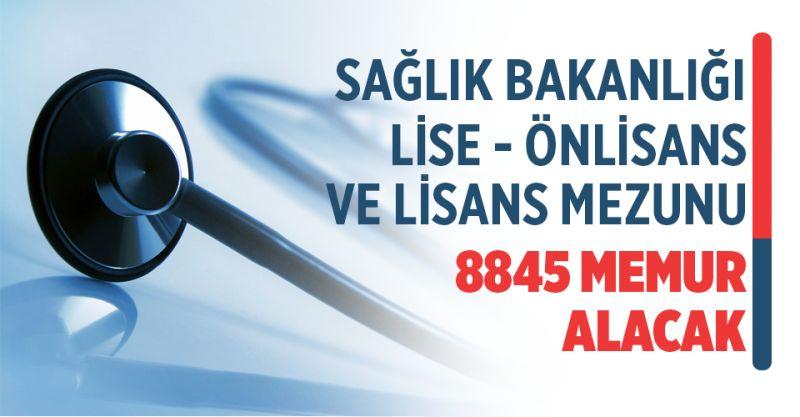 Sağlık Bakanlığı Lise, Önlisans ve Lisans Mezunu 8845 Memur Alacak!
