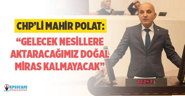 CHP'li Mahir Polat İris Gölü'nü Meclis Gündemine Taşıdı!