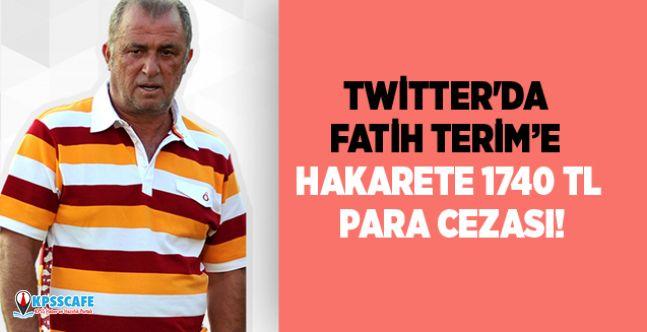 Twitter'da Fatih Terim'e hakarete 1740 TL para cezası!