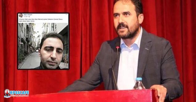 AK Parti Başkan öldürülen teröriste rahmet diledi!